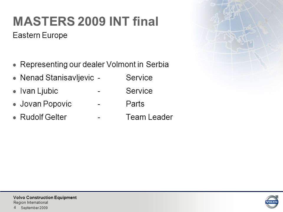 Volvo Construction Equipment Region International 5 September 2009 MASTERS 2009 INT final  Qualification during October Middle East