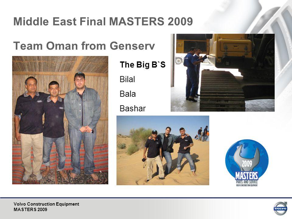 Volvo Construction Equipment MASTERS 2009 Middle East Final MASTERS 2009 Team Oman from Genserv The Big B`S Bilal Bala Bashar
