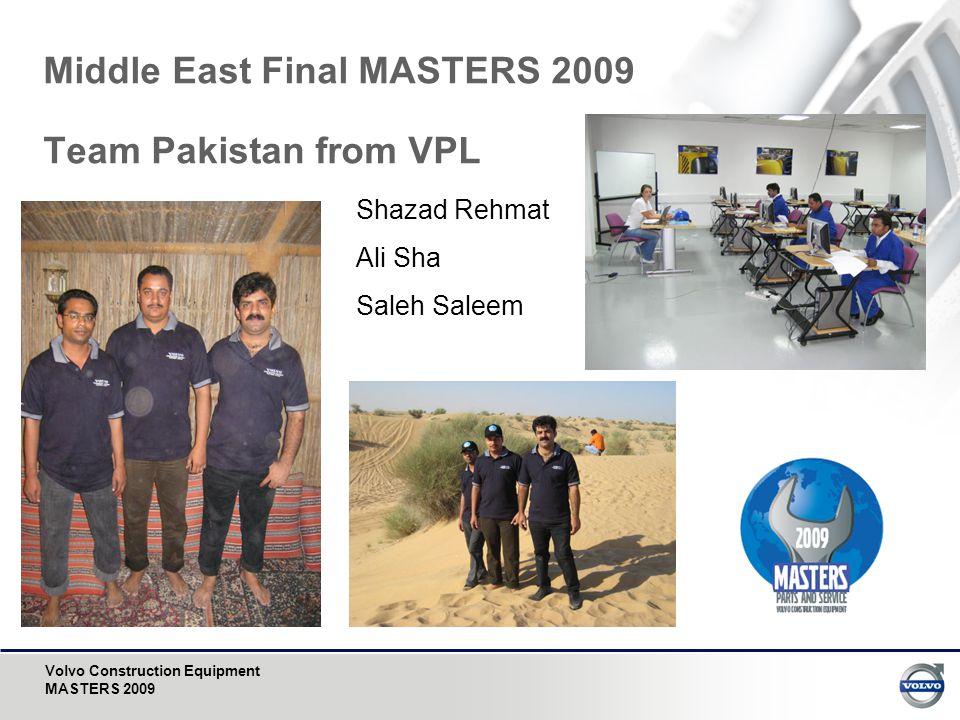Volvo Construction Equipment MASTERS 2009 Middle East Final MASTERS 2009 Team Pakistan from VPL Shazad Rehmat Ali Sha Saleh Saleem