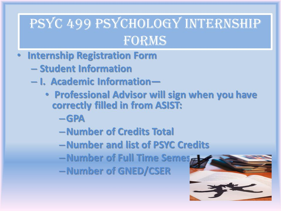 Internship Registration Form Internship Registration Form – Student Information – I. Academic Information— Professional Advisor will sign when you hav