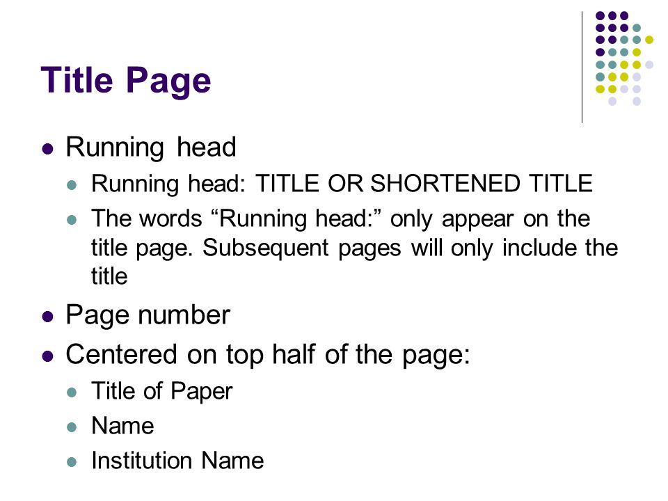 "Title Page Running head Running head: TITLE OR SHORTENED TITLE The words ""Running head:"" only appear on the title page. Subsequent pages will only inc"