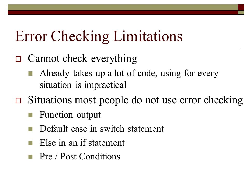 To Sum Up the Problem  Programmers assume many things to be true  Often these assumptions are proven incorrect  Assumption errors can be difficult to catch  These errors can cause other modules to fail making the problem difficult to trace