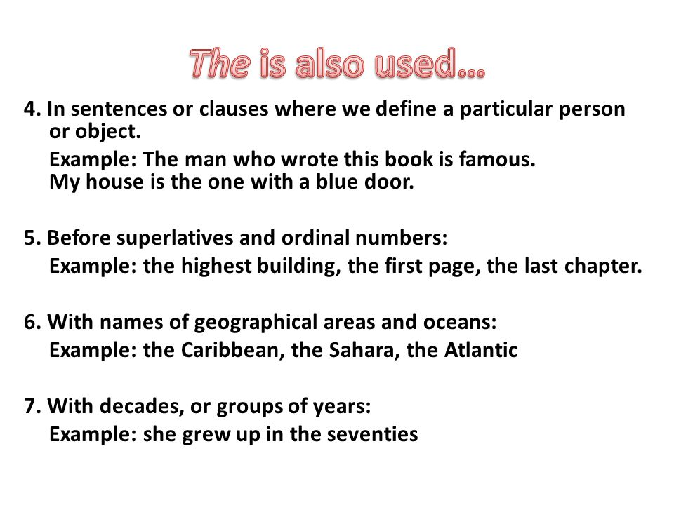 4. In sentences or clauses where we define a particular person or object.