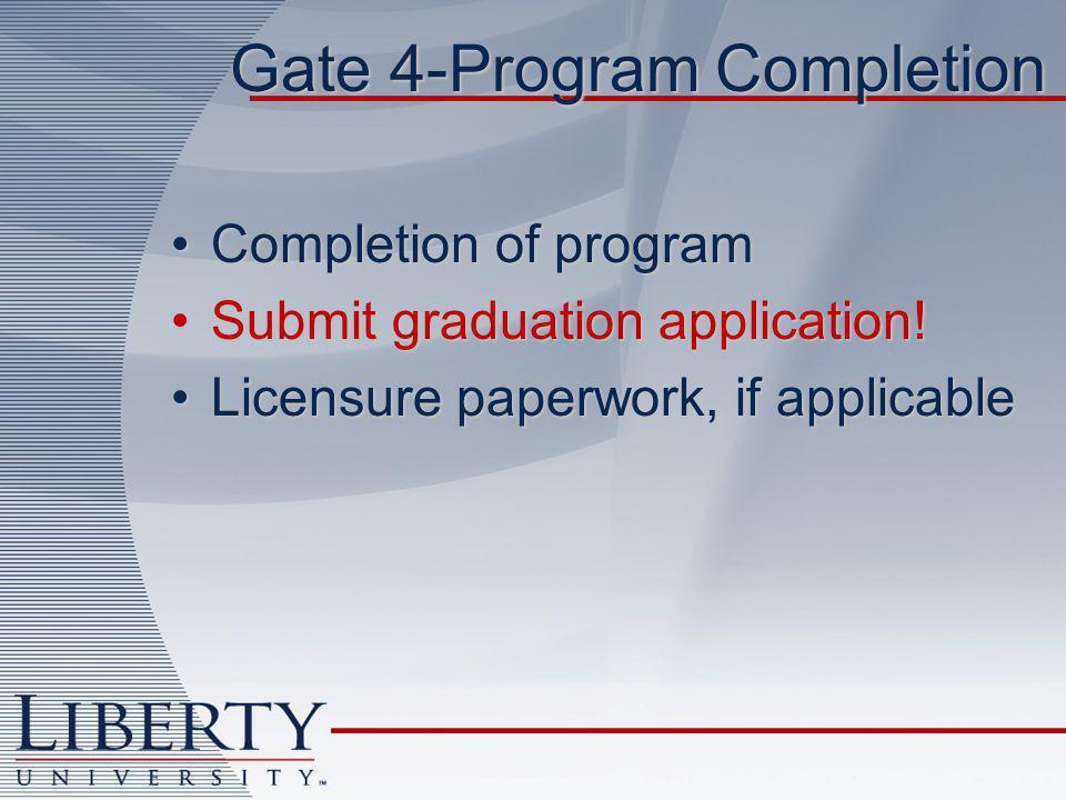 Gate 4-Program Completion Completion of programCompletion of program Submit graduation application!Submit graduation application.