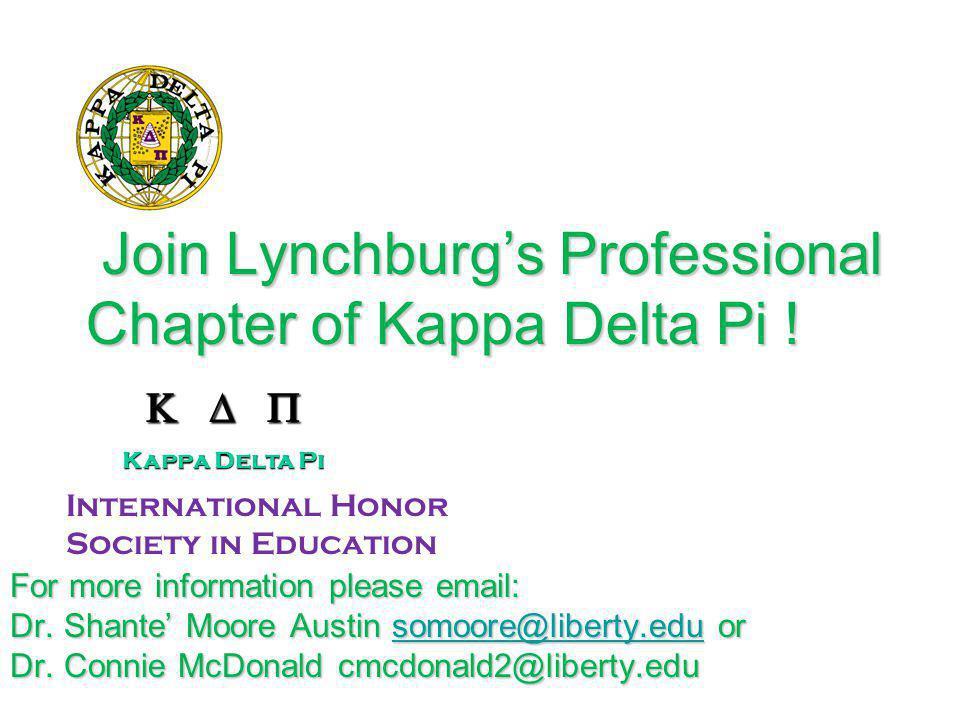 Join Lynchburg's Professional Chapter of Kappa Delta Pi .