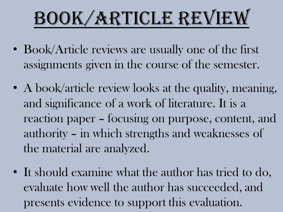 Book/Article Review The first step is to READ the book/article.