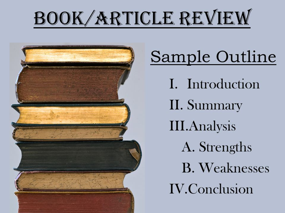 Book/Article Review I.Introduction II.Summary III.Analysis A.
