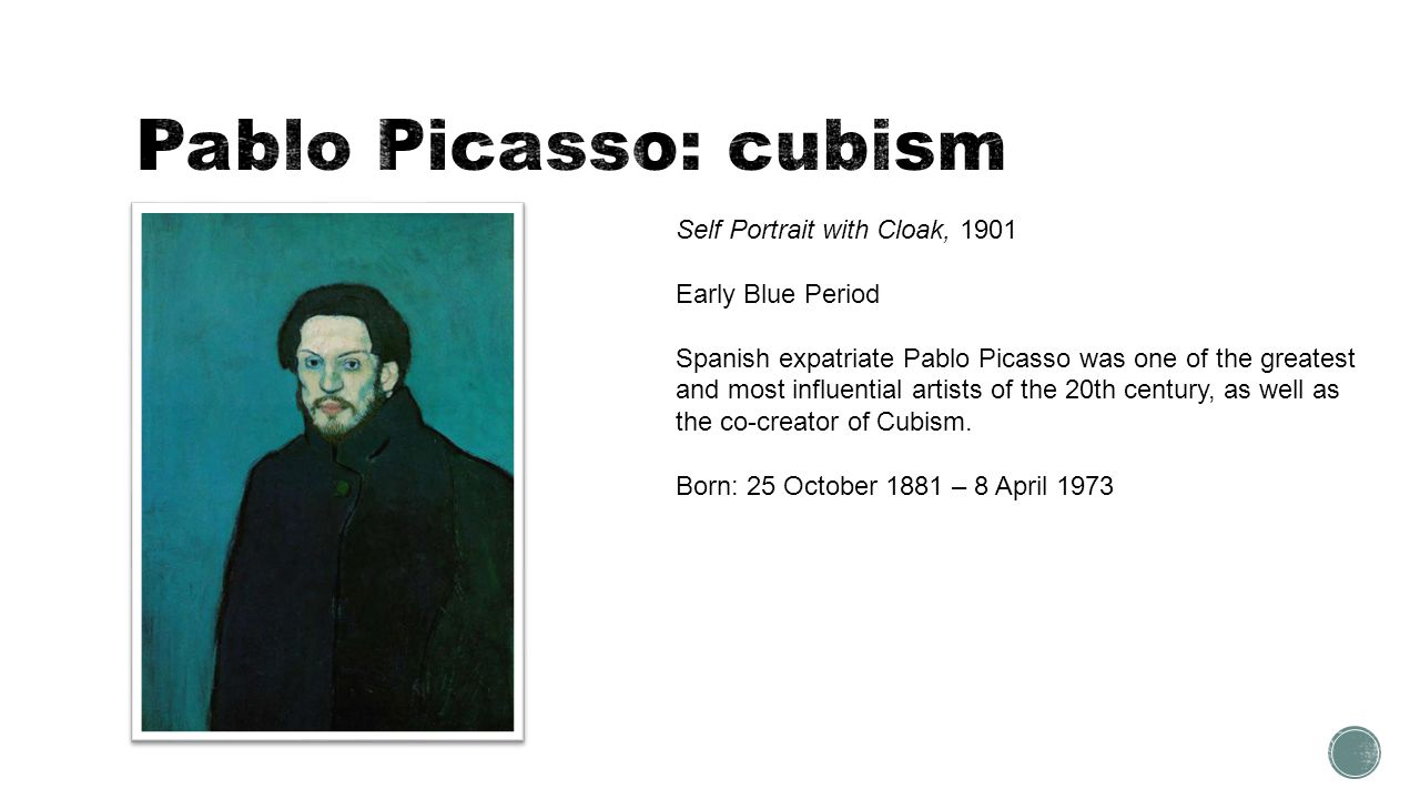 Self Portrait with Cloak, 1901 Early Blue Period Spanish expatriate Pablo Picasso was one of the greatest and most influential artists of the 20th cen