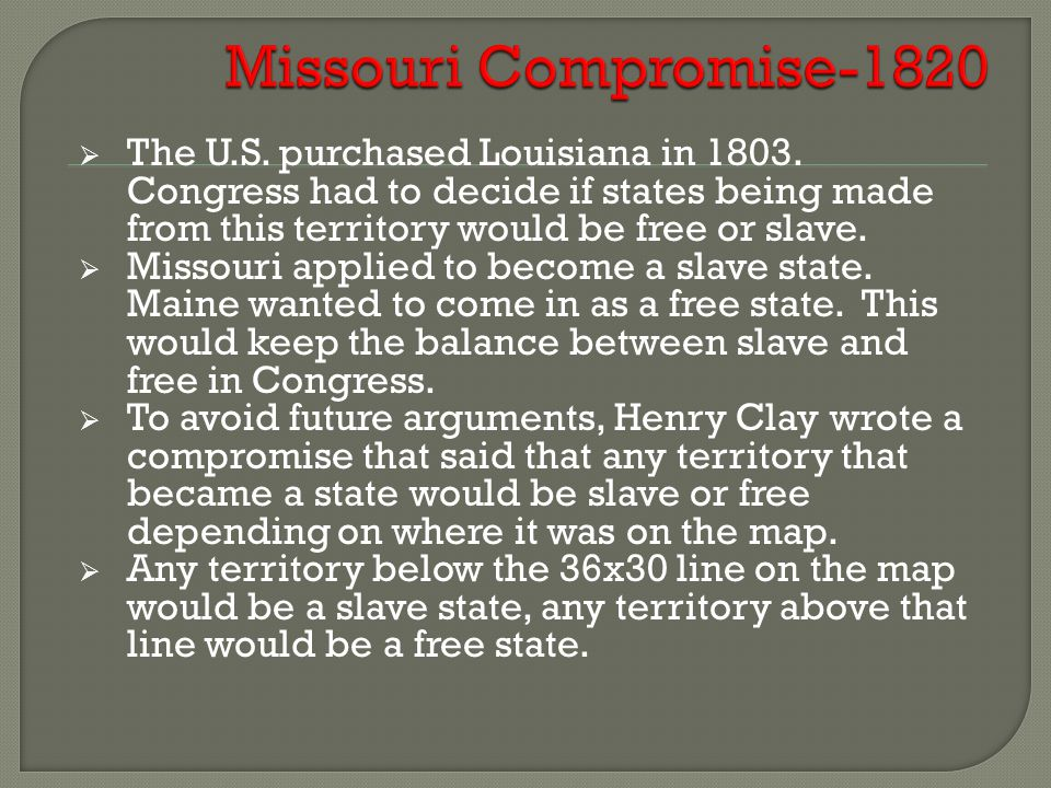  The U.S. purchased Louisiana in 1803.