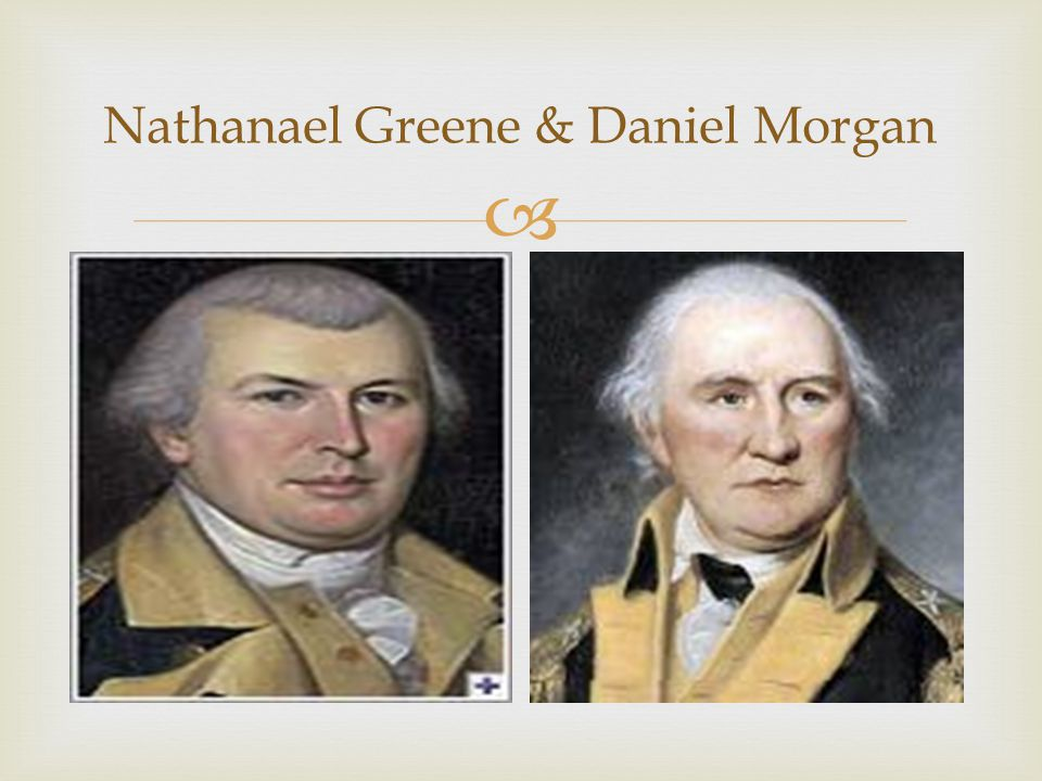  Nathanael Greene & Daniel Morgan