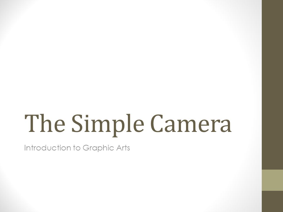 The Simple Camera Introduction to Graphic Arts