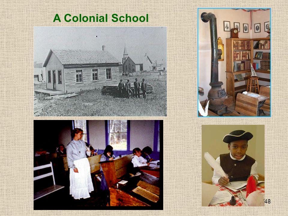 48 A Colonial School