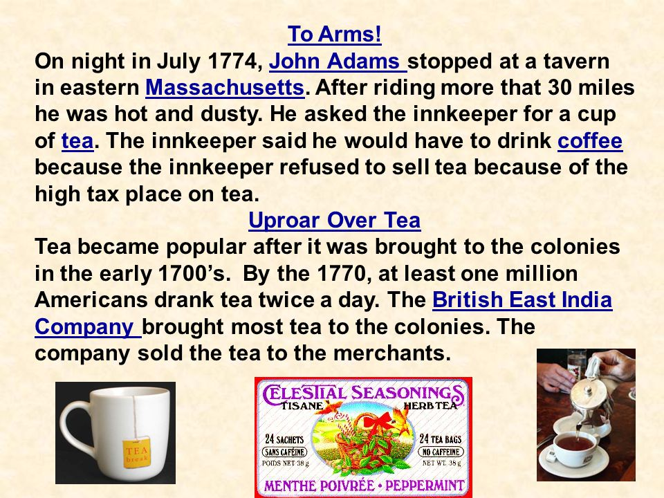 37 To Arms! On night in July 1774, John Adams stopped at a tavern in eastern Massachusetts. After riding more that 30 miles he was hot and dusty. He a