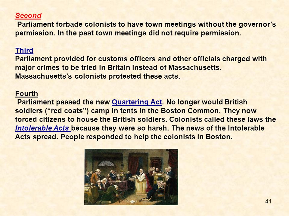 41 Second Parliament forbade colonists to have town meetings without the governor's permission. In the past town meetings did not require permission.