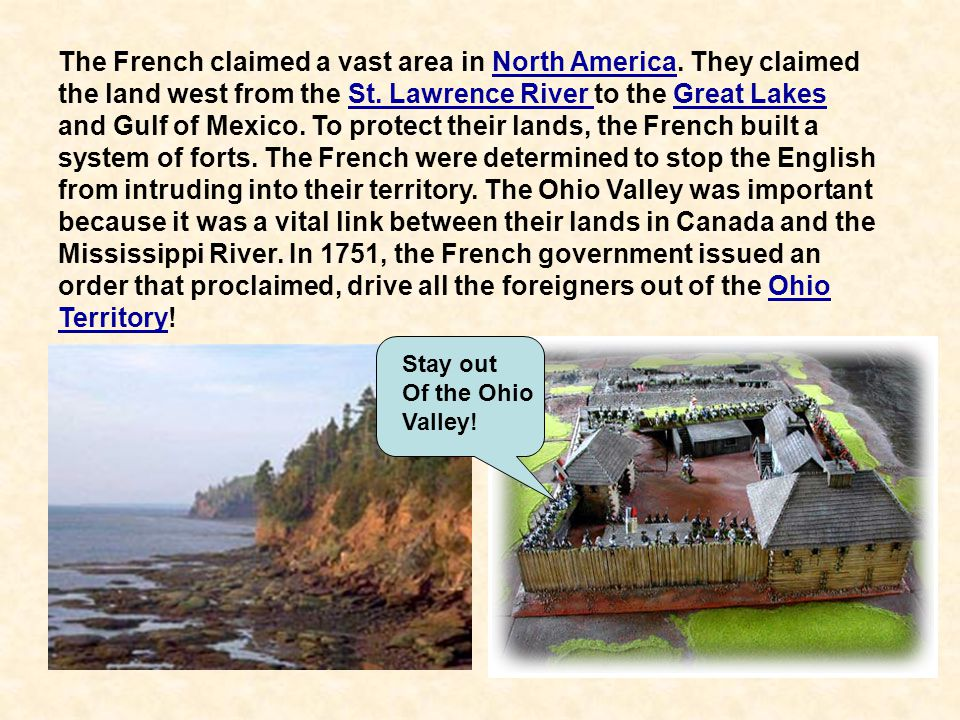 5 The French claimed a vast area in North America. They claimed the land west from the St. Lawrence River to the Great Lakes and Gulf of Mexico. To pr