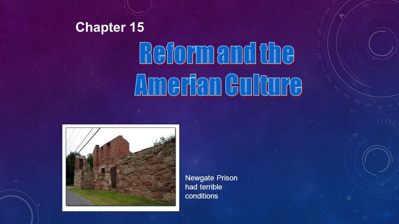 Chapter 15 Newgate Prison had terrible conditions 32