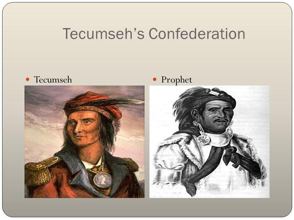 Tecumseh's Confederation Tecumseh Prophet