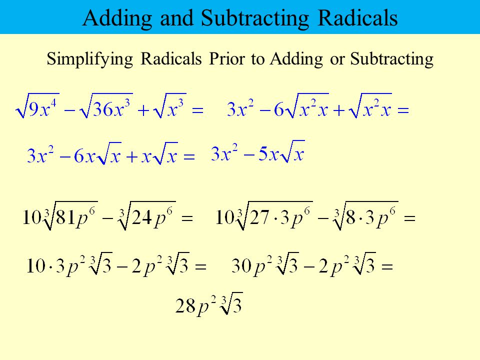 Simplifying Radicals Prior to Adding or Subtracting Adding and Subtracting Radicals