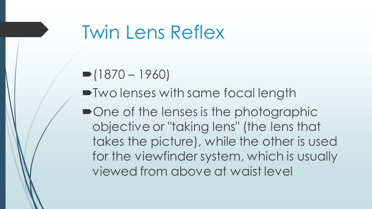 Single Lens Reflex (ADVANTAGES)  Mirror and prism allows photographer to compose picture through the camera lens  No parallax error  Easily and quickly focused  Works well with all lenses
