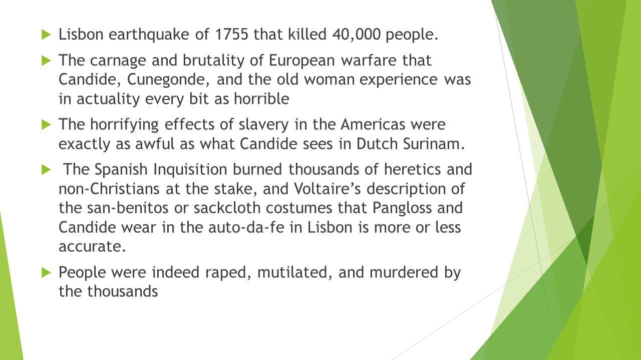  Lisbon earthquake of 1755 that killed 40,000 people.