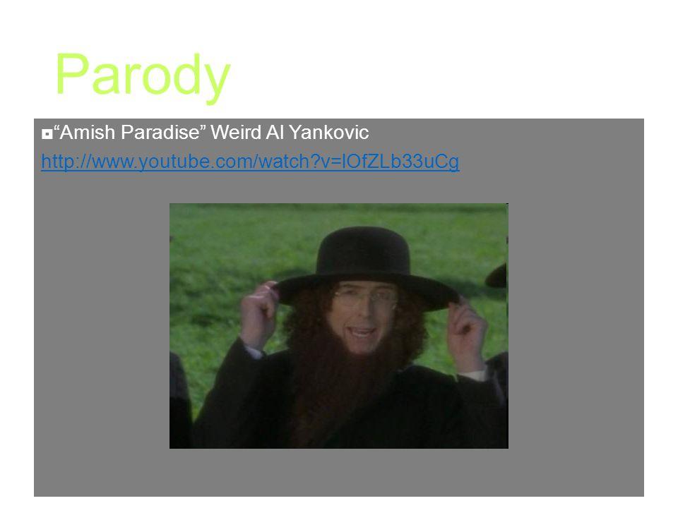 "Parody  ""Amish Paradise"" Weird Al Yankovic http://www.youtube.com/watch?v=lOfZLb33uCg"