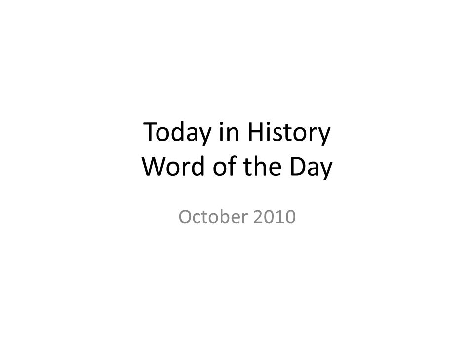 Today in History Word of the Day October 2010
