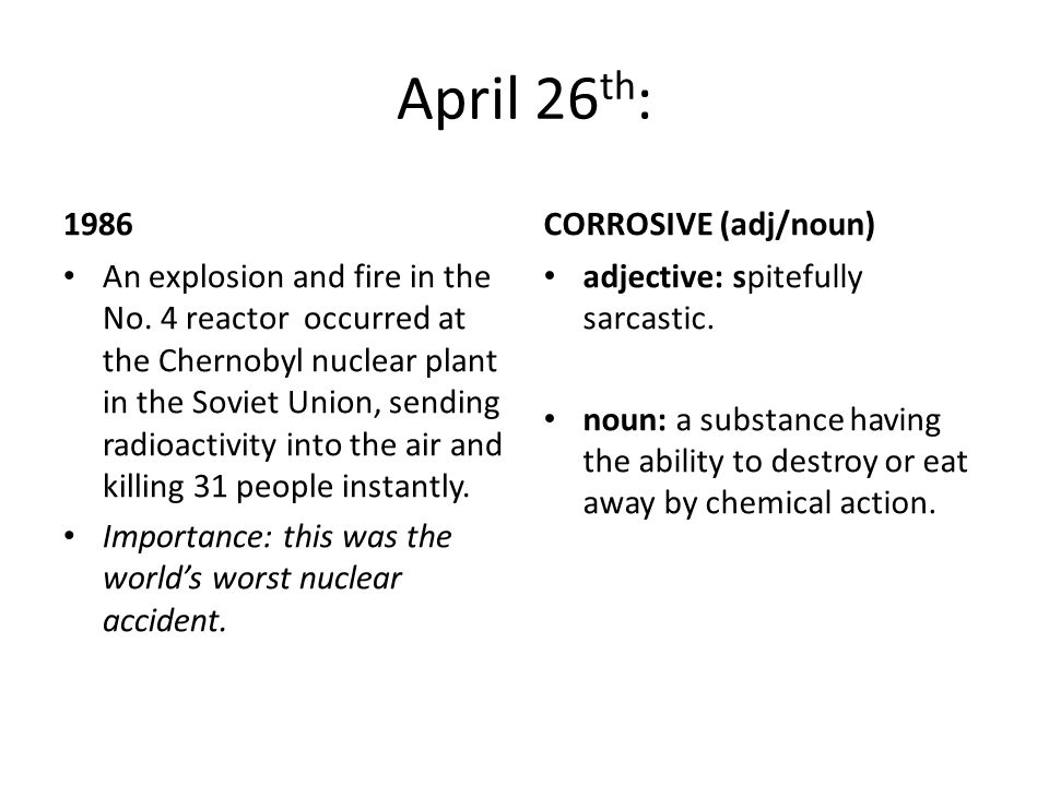 April 26 th : 1986 An explosion and fire in the No.