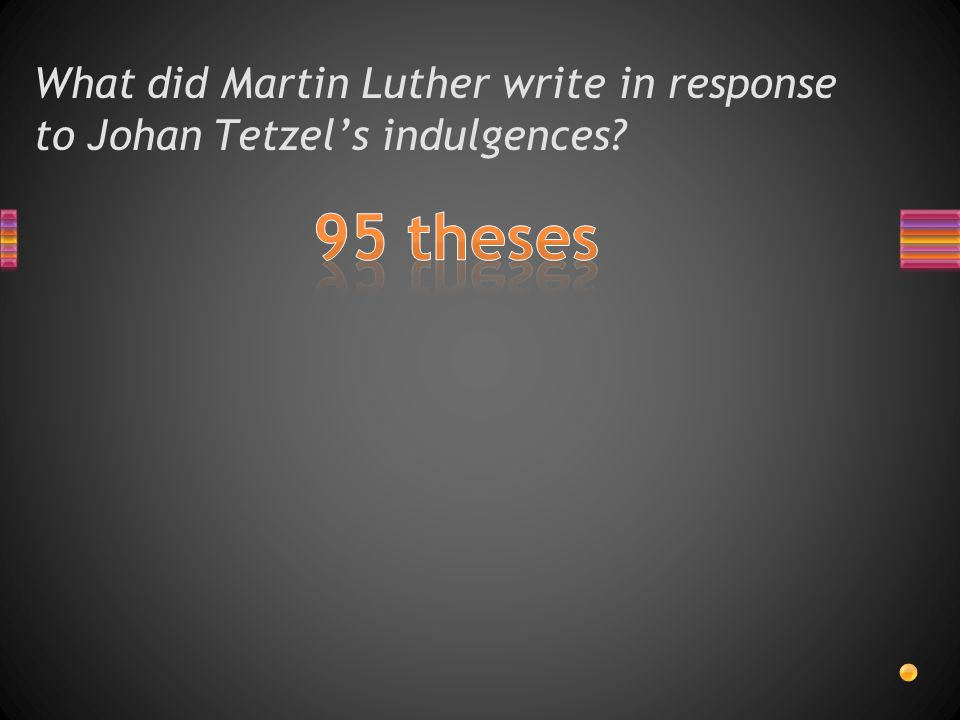 What did Martin Luther write in response to Johan Tetzel's indulgences