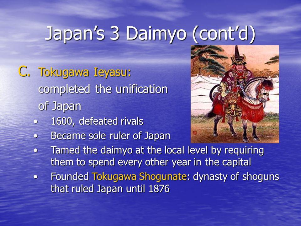 Japan's 3 Daimyo (cont'd) C.