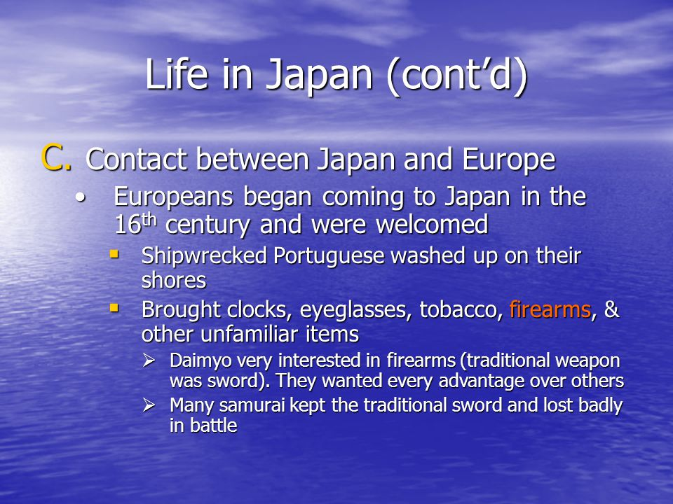 Life in Japan (cont'd) C.