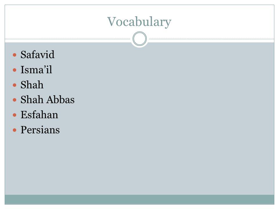 Vocabulary Safavid Isma'il Shah Shah Abbas Esfahan Persians