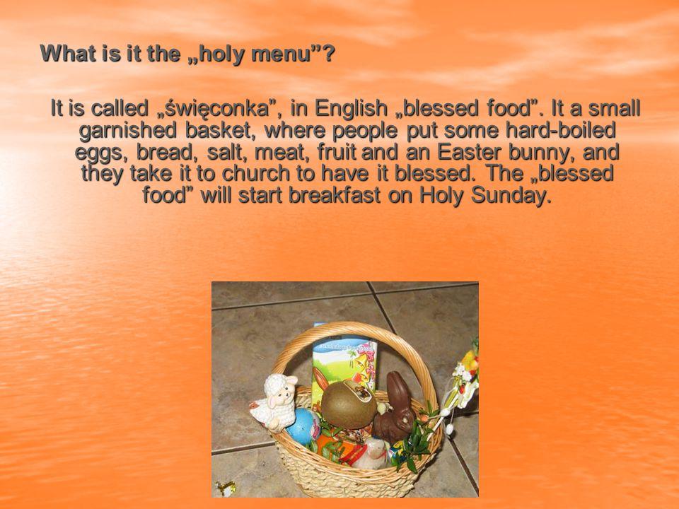 "What is it the ""holy menu . What is it the ""holy menu ."