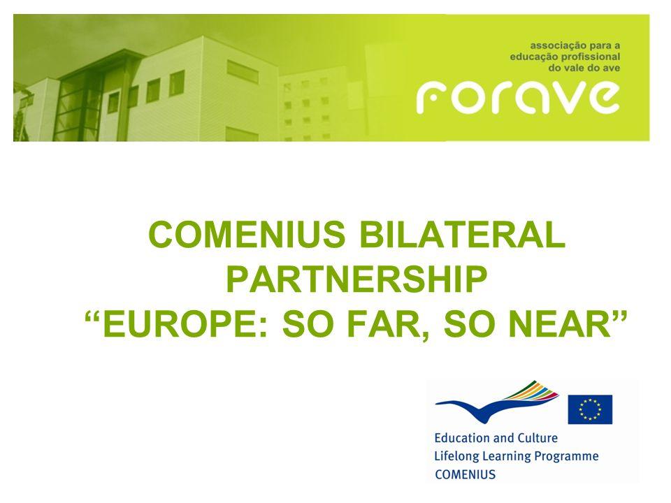 COMENIUS BILATERAL PARTNERSHIP EUROPE: SO FAR, SO NEAR