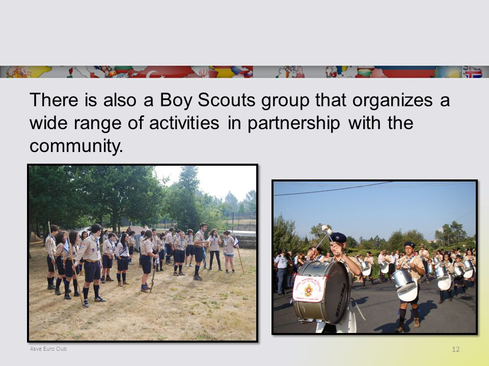 There is also a Boy Scouts group that organizes a wide range of activities in partnership with the community.