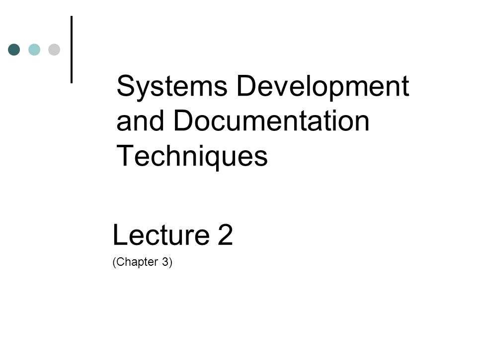 Systems Development and Documentation Techniques Lecture 2 (Chapter 3)