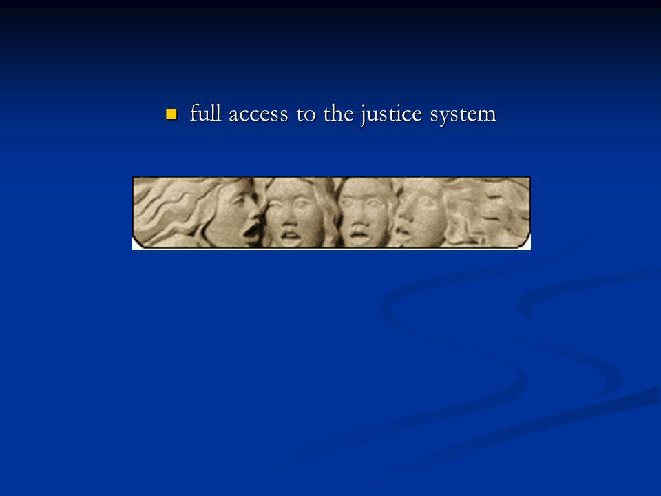full access to the justice system full access to the justice system