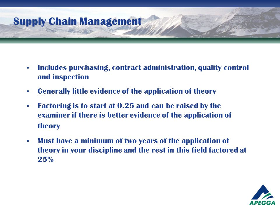 Supply Chain Management  Includes purchasing, contract administration, quality control and inspection  Generally little evidence of the application