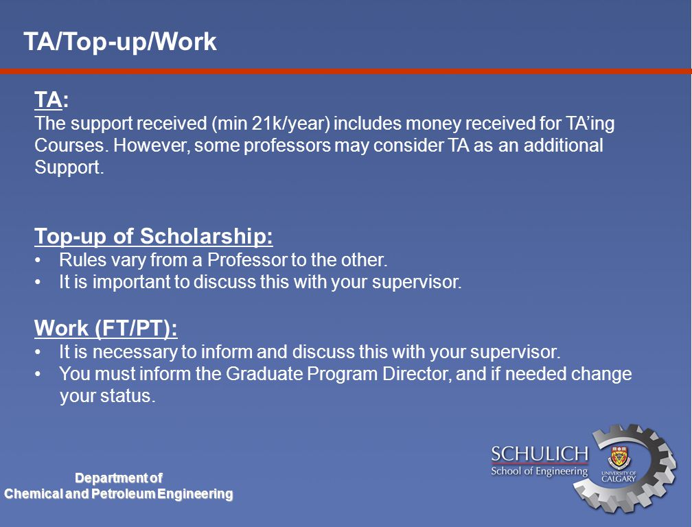TA/Top-up/Work Department of Chemical and Petroleum Engineering TA: The support received (min 21k/year) includes money received for TA'ing Courses.