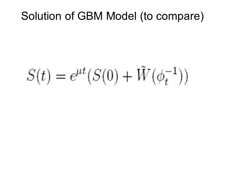Solution of GBM Model (to compare)