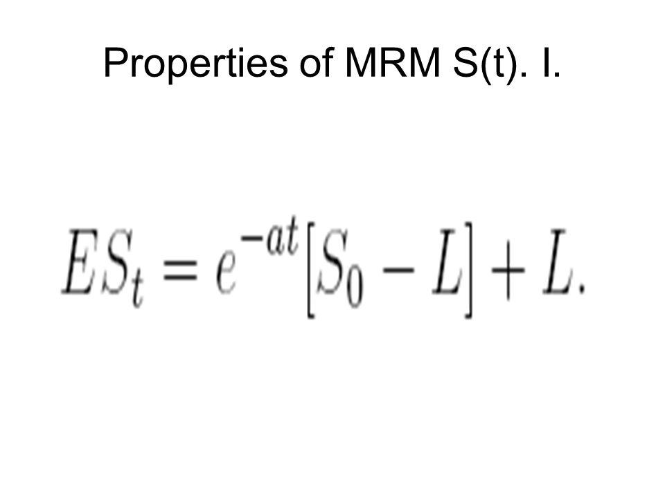 Properties of MRM S(t). I.
