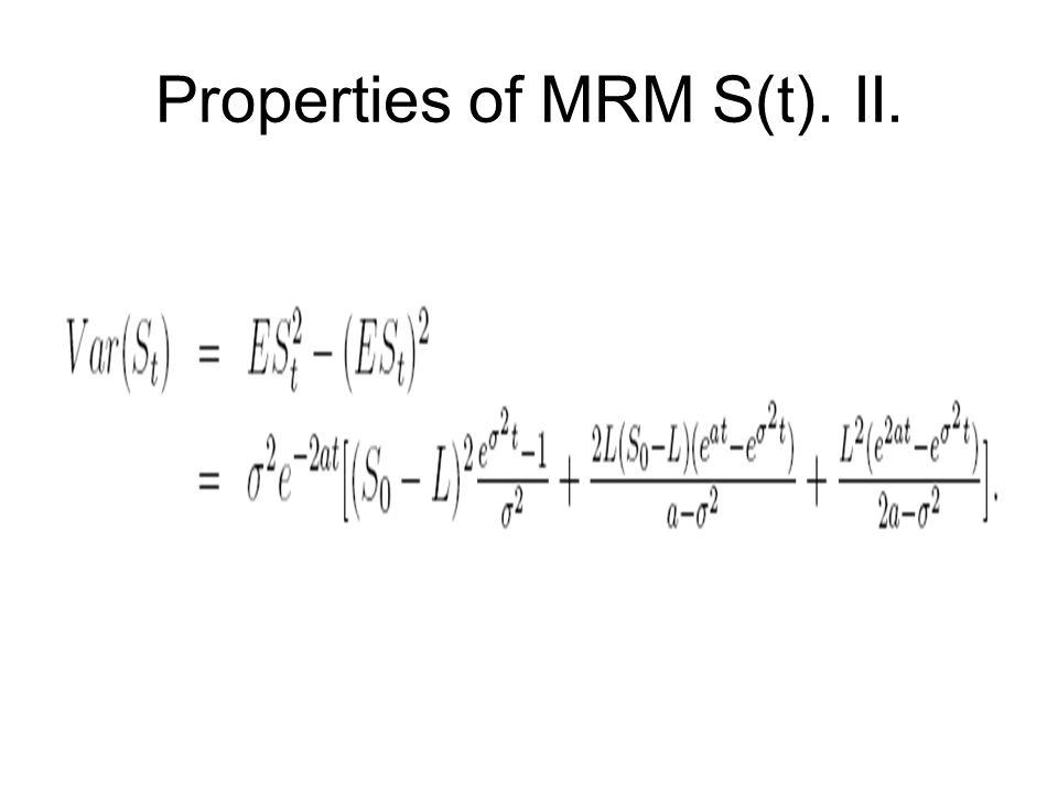 Properties of MRM S(t). II.