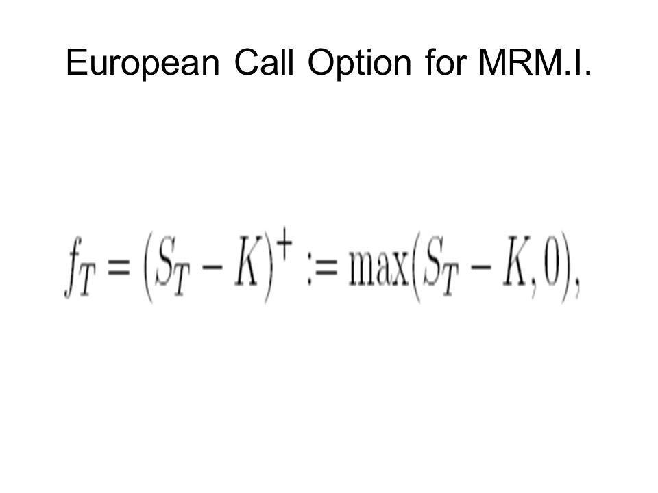 European Call Option for MRM.I.