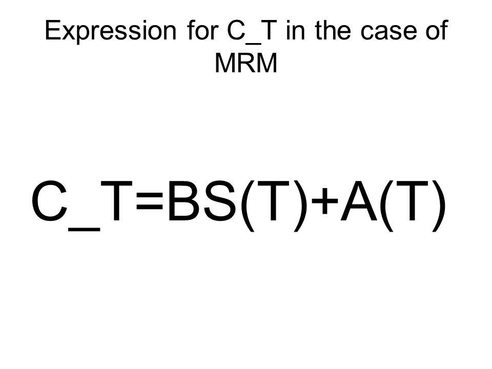 Expression for C_T in the case of MRM C_T=BS(T)+A(T)