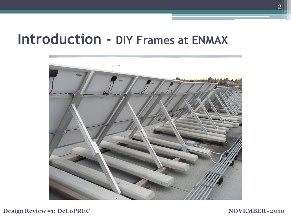 NOVEMBER - 2010Design Review #1: DeLoPREC Introduction - DIY Frames at ENMAX 2