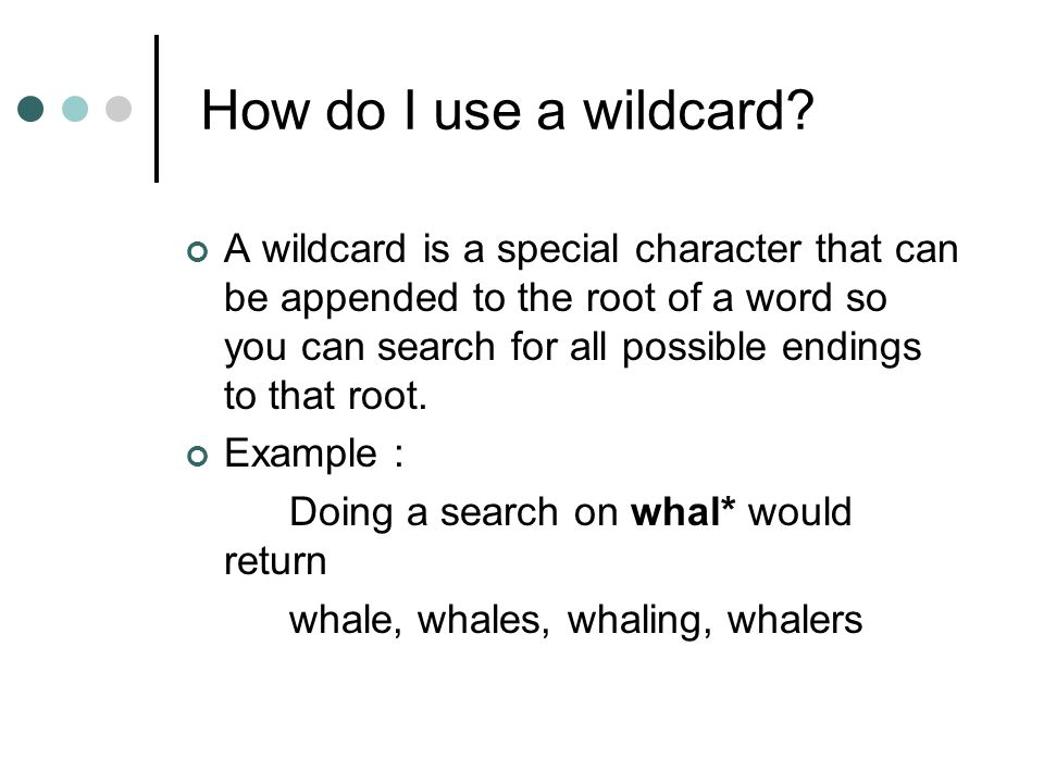 How can I improve my use of search engines. Learn how to use wildcards and Boolean operators.