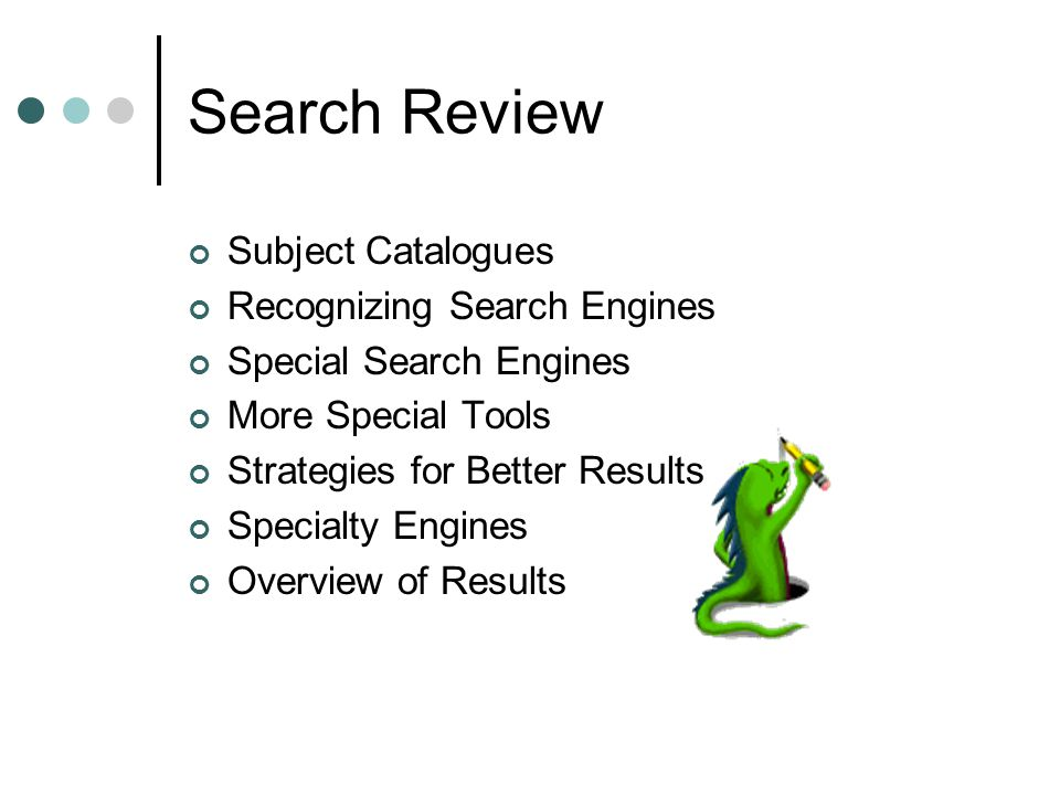 What are some effective search strategies. When using a search engine, be a specific as possible.