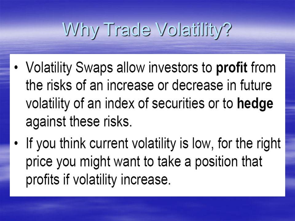 Why Trade Volatility