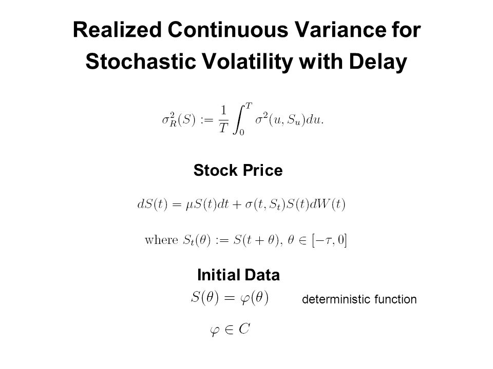 Realized Continuous Variance for Stochastic Volatility with Delay Initial Data deterministic function Stock Price