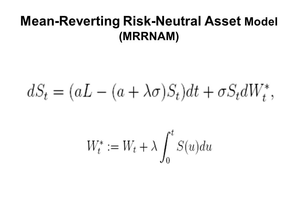 Mean-Reverting Risk-Neutral Asset Model (MRRNAM)