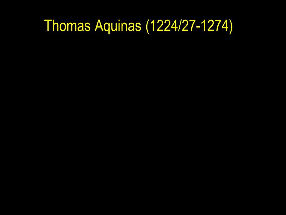 Thomas Aquinas (1224/27-1274)